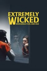 Nonton Film Extremely Wicked, Shockingly Evil and Vile (2019) Terbaru Subtitle Indonesia